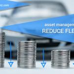 Asset Management Tips to Reduce Fleet Cost