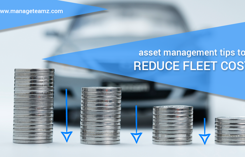 Asset Management Tips to Reduce Fleet Cost