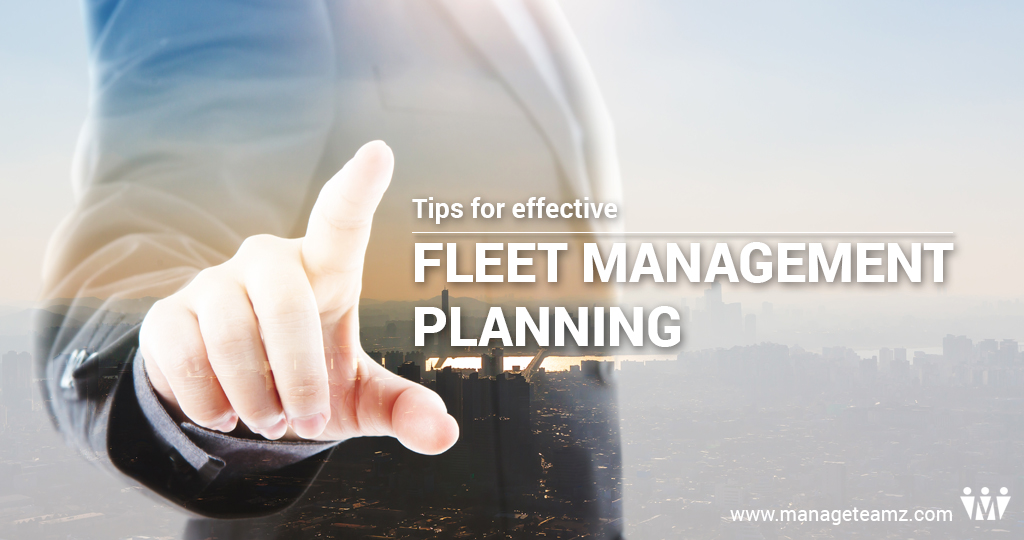 Tips for effective Fleet Management Planning