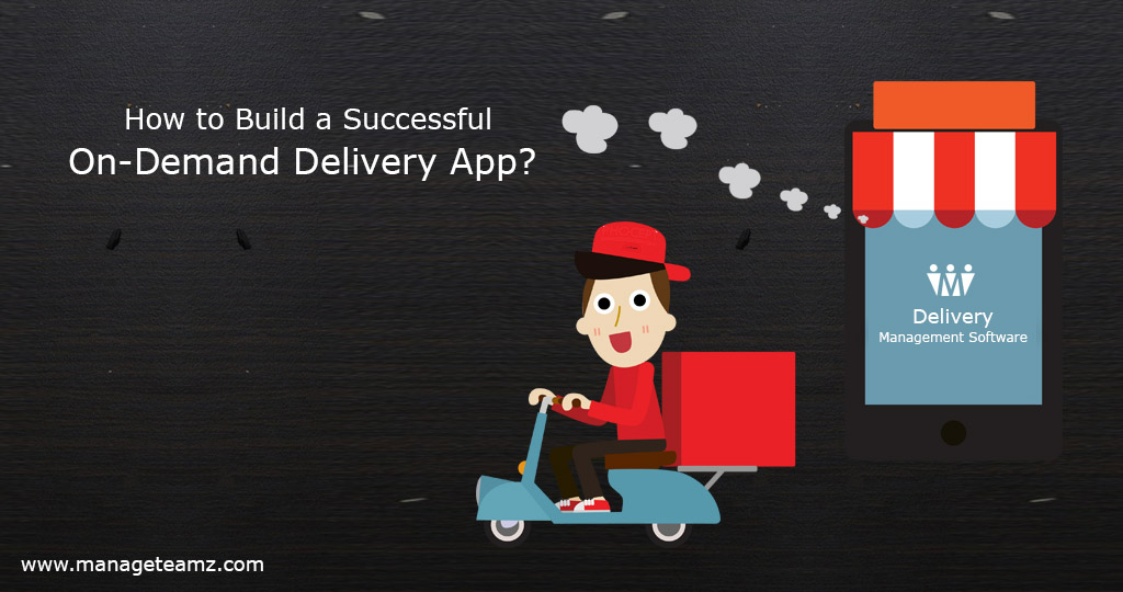 Build a Successful On-Demand Delivery App