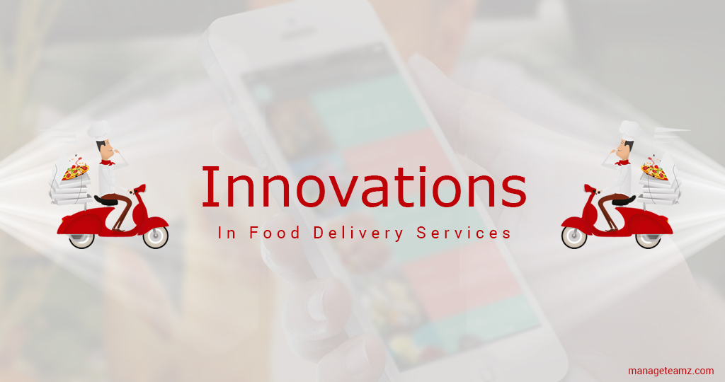 Innovations In Food Delivery Services