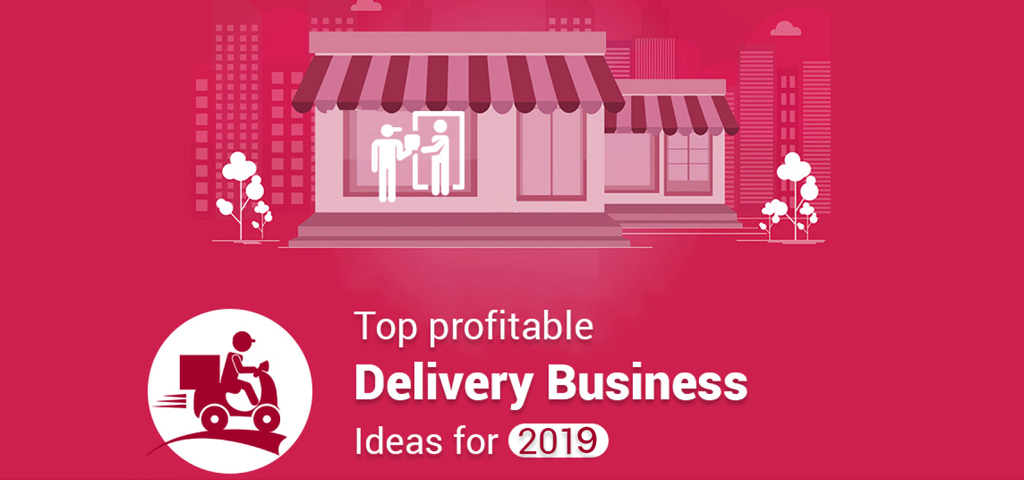 Top Profitable Delivery Business Ideas for 2019-Infographics