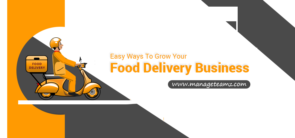 Easy Ways To Grow Your Food Delivery Business
