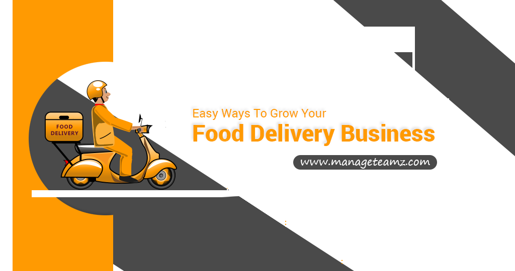 Easy Ways To Grow Your Food Delivery Business – Infographics