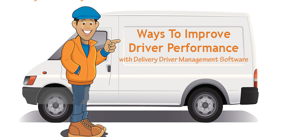 Ways To Improve Driver Performance with Delivery Driver Management Software