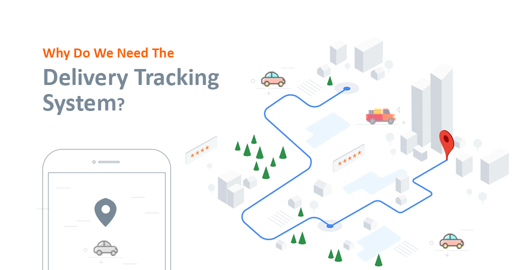 Why Do We Need The Delivery Tracking System?