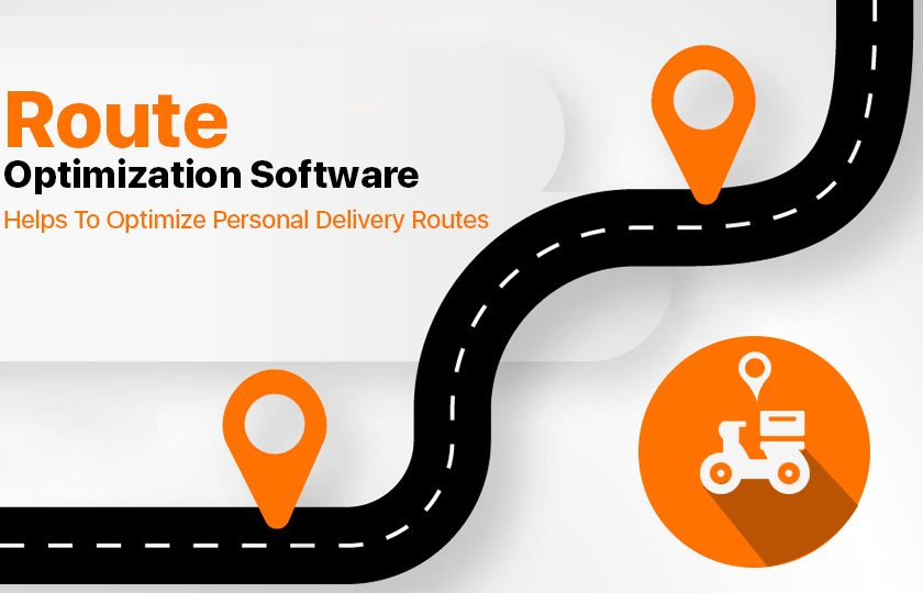 How Can Route Optimization Software Helps To Optimize Personal Delivery Routes?