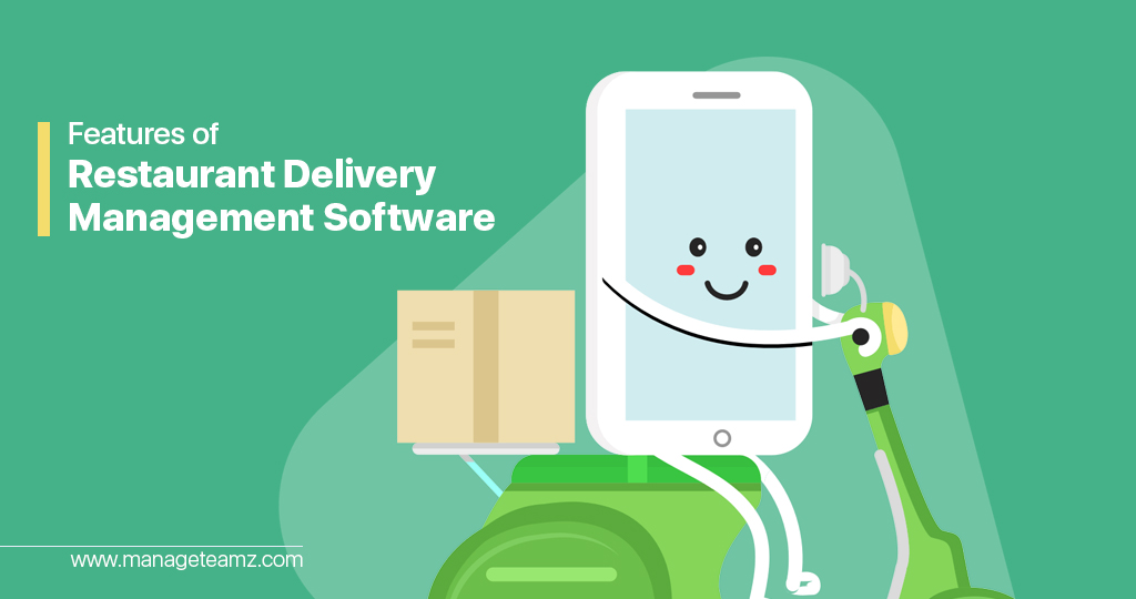 Must Have Features for your Restaurant Delivery Management Software – Infographic