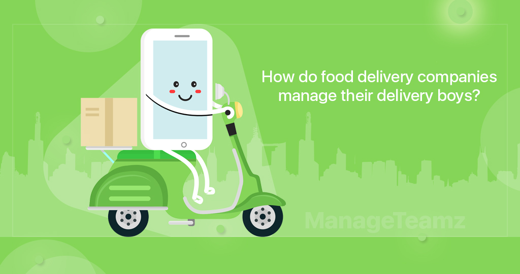 How do food delivery companies manage their delivery boys?