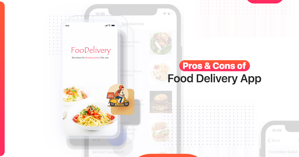 Pros and Cons of Developing a Food Delivery App for Your Business