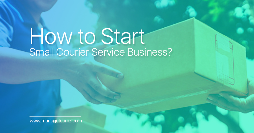 how-to-start-courier-business-service-manageteamz