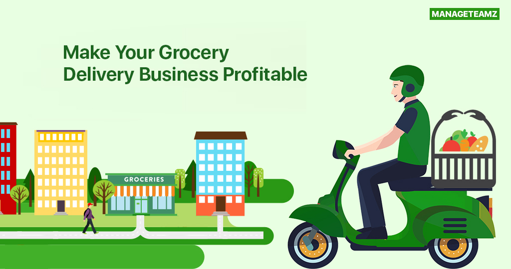 How These Features Can Make Your Grocery Delivery Business More Profitable?