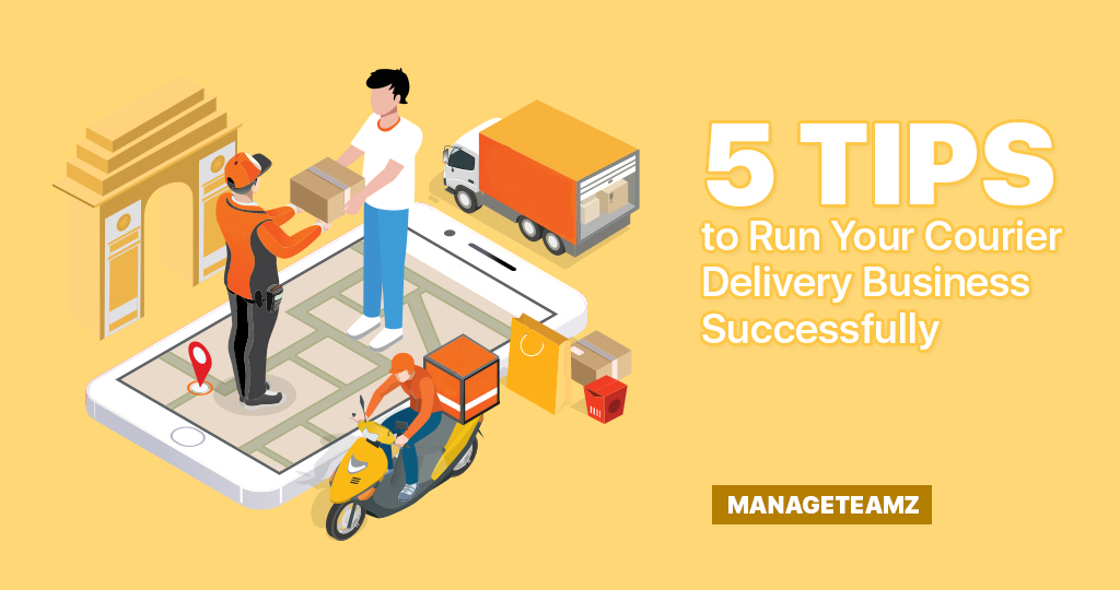 Five Tips to Run Your Courier Delivery Business Successfully