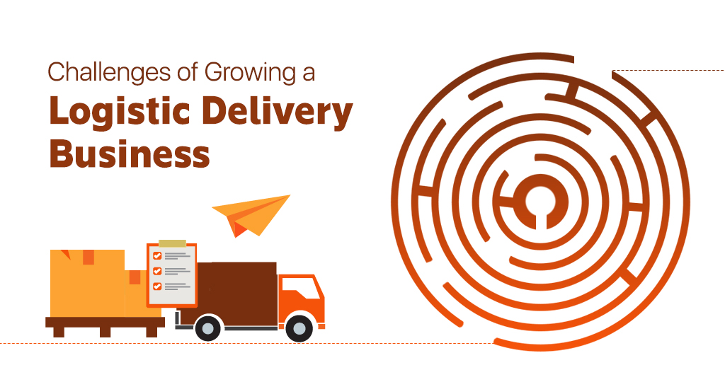 Challenges of Growing a Logistic Delivery Business