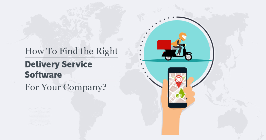 How To Find the Right Delivery Service Software For Your Company?