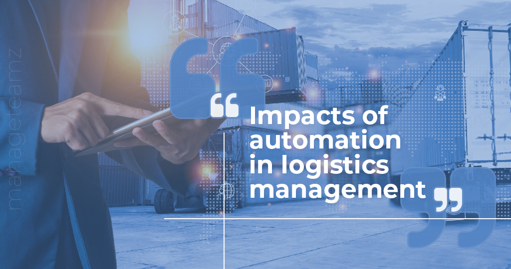 Impacts of Automation in Logistics Management